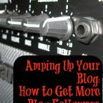 Amping Up Your Blog: How to Get More Blog Followers