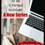 What it Takes to Be a Virtual Assistant: A New Series