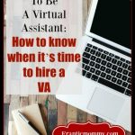 What it Takes to Be a Virtual Assistant: How to Know When it's Time to Hire a VA