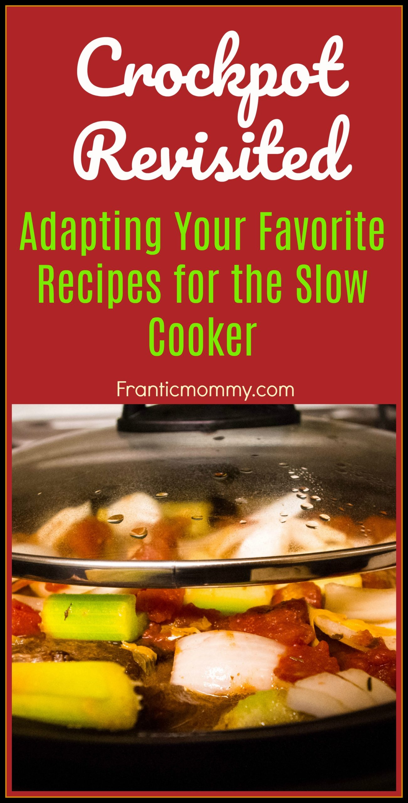 Crockpot Revisited: Adapting Your Favorite Recipes for the Slow Cooker