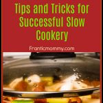 Crockpot Revisited: Tips and Tricks for Successful Slow Cookery