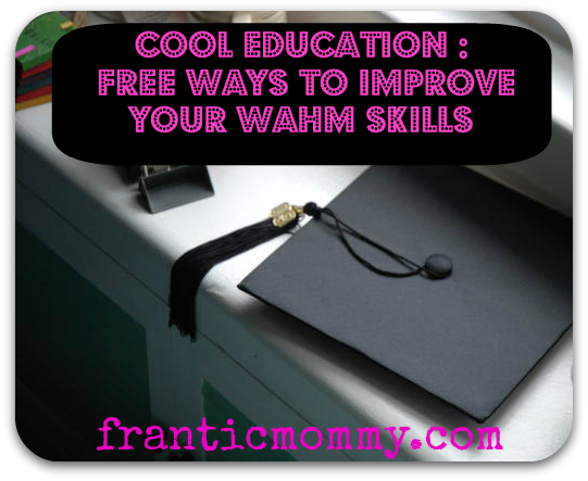 Cool Education : Free Ways to Improve Your WAHM Skills