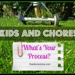 Chores and Kids: What's Your Process?