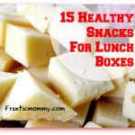 Back To School Prep! 15 Healthy Snacks For Lunch Boxes