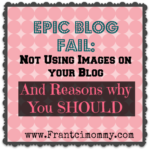 Epic Blog Fail: Not Using Images on your Blog