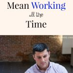 Working From Home Doesn't Mean Working All The Time