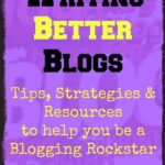 Writing Better Blogs: Quickie Tips for Beginners
