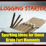 Blogging Starters: Sparking Ideas for those Brain Fart Moments