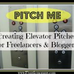 Pitch Me- Creating Elevator Pitches for Freelancers & Bloggers
