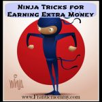Ninja Tricks for Earning Extra Money