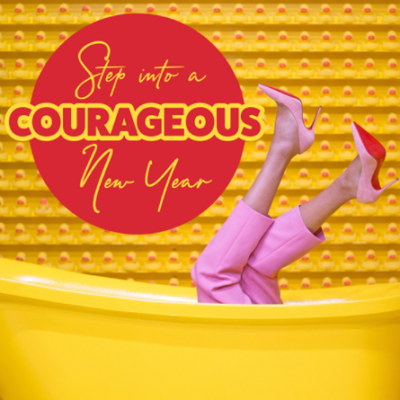 Rock Your Courageous New Year