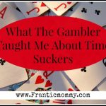 What Kenny Rogers' The Gambler Taught me About Time Suckers