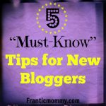 "5 ""Must-Know"" Tips for New Bloggers"