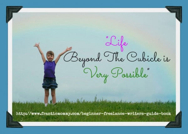 Life Beyond the Cubicle is Very Possible!