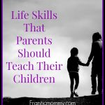 Life Skills That Parents Should Teach Their Children