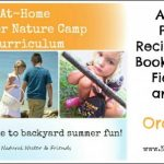 At-Home Summer Nature Camp eCurriculum=An Awesome Way for Kids to Engage with Nature