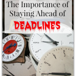 WAHM Tip Thursday: The Importance of Staying Ahead of Deadlines