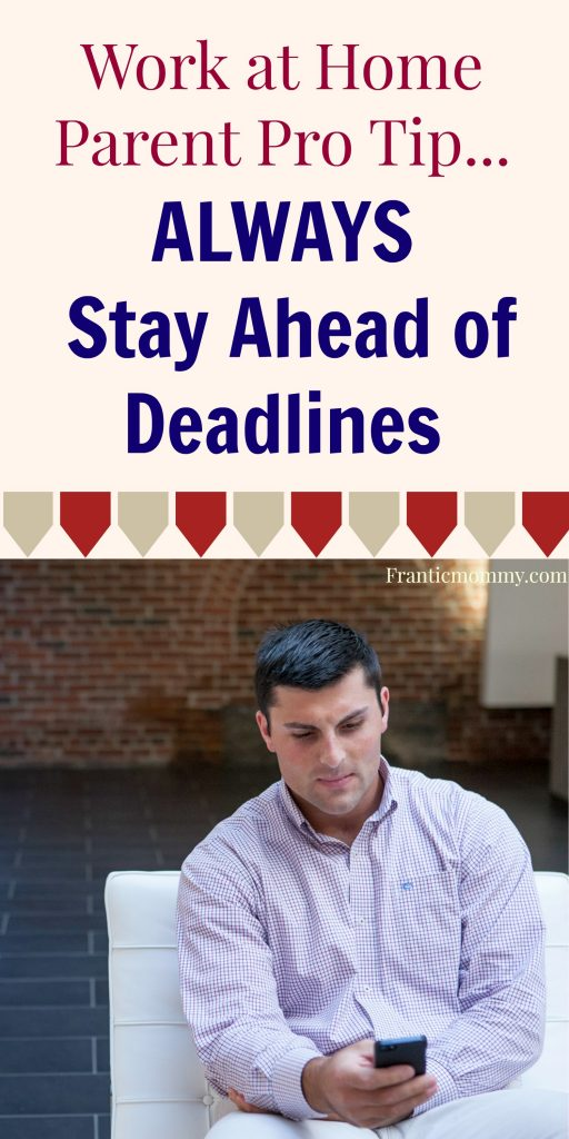 ALWAYS Stay Ahead of Deadlines