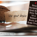 Feeling Sluggish? Three Brain Stretchers for Work at Home Pros