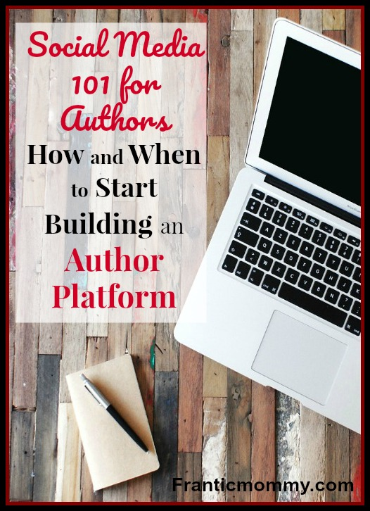 Social Media 101 for Authors -How and When to Start Building an Author Platform