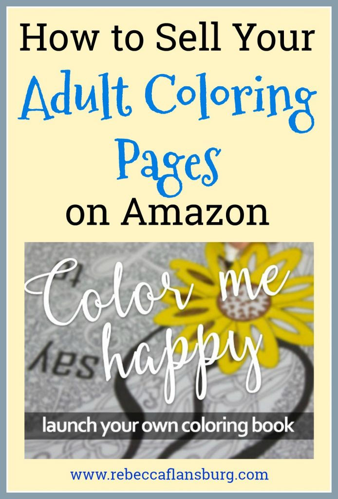 How to Sell Your Adult Coloring Pages on Amazon - RebeccaFlansburg.com