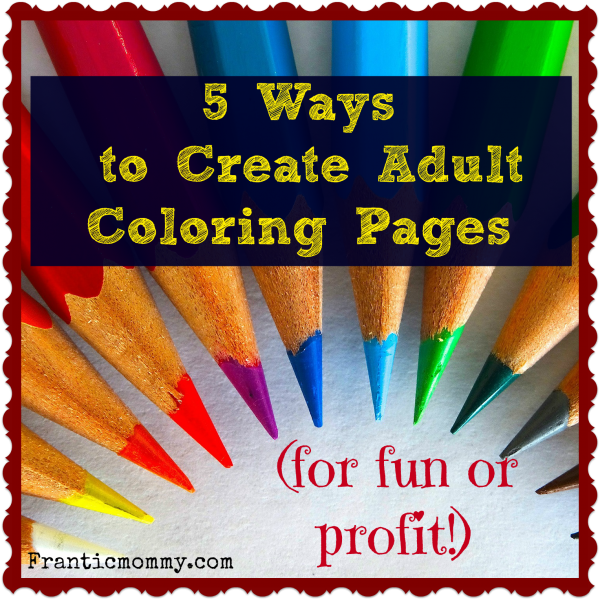 - 5 Ways To Create Adult Coloring Pages (for Fun Or Profit) -  RebeccaFlansburg.com