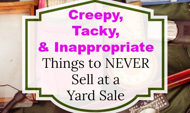 Things You Should Never Sell at a Yard Sale