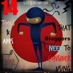 14 Ninja Tools & Apps that Bloggers Need to Consider Using