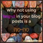 The Importance of Using Images in your Blog