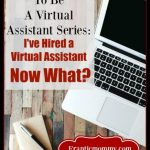 I've Hired a Virtual Assistant: Now What?