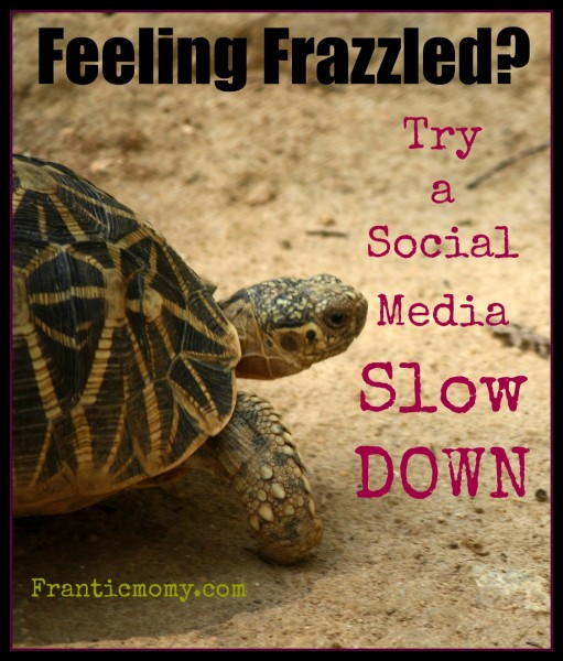 Feeling Frazzled? Try a Social Media Slow DOWN