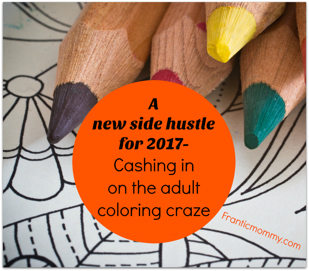 A new side hustle for 2017- Cashing in one the adult coloring craze