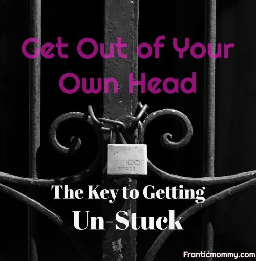 Get Out of Your Own Head | The Key to Getting Un-Stuck