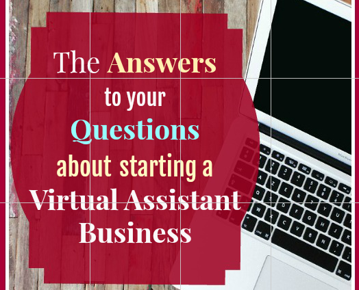 Answers to Questions about starting a Virtual Assistant Business