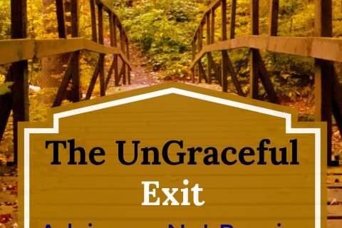 The Ungraceful Exit