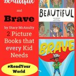 Beautiful and Brave by Stacy McAnulty | Two Picture Books that every Kid Needs