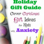 Holiday Gift Guide: Clever Christmas Gifts for Kids with Anxiety