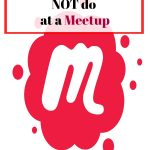 5 Things To NOT do at a Meetup