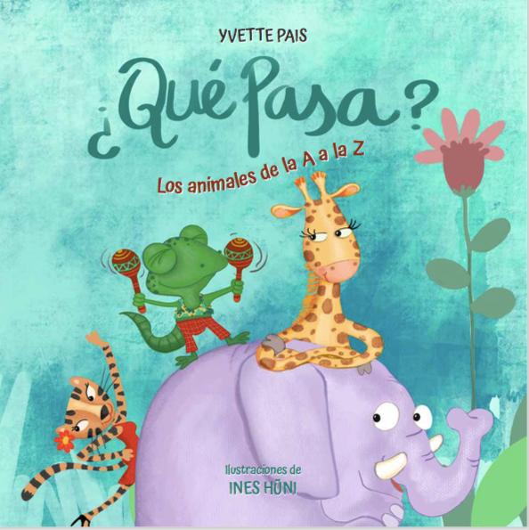 Author Yvette Pais ¿Qué pasa? Los animales de la A a la Z