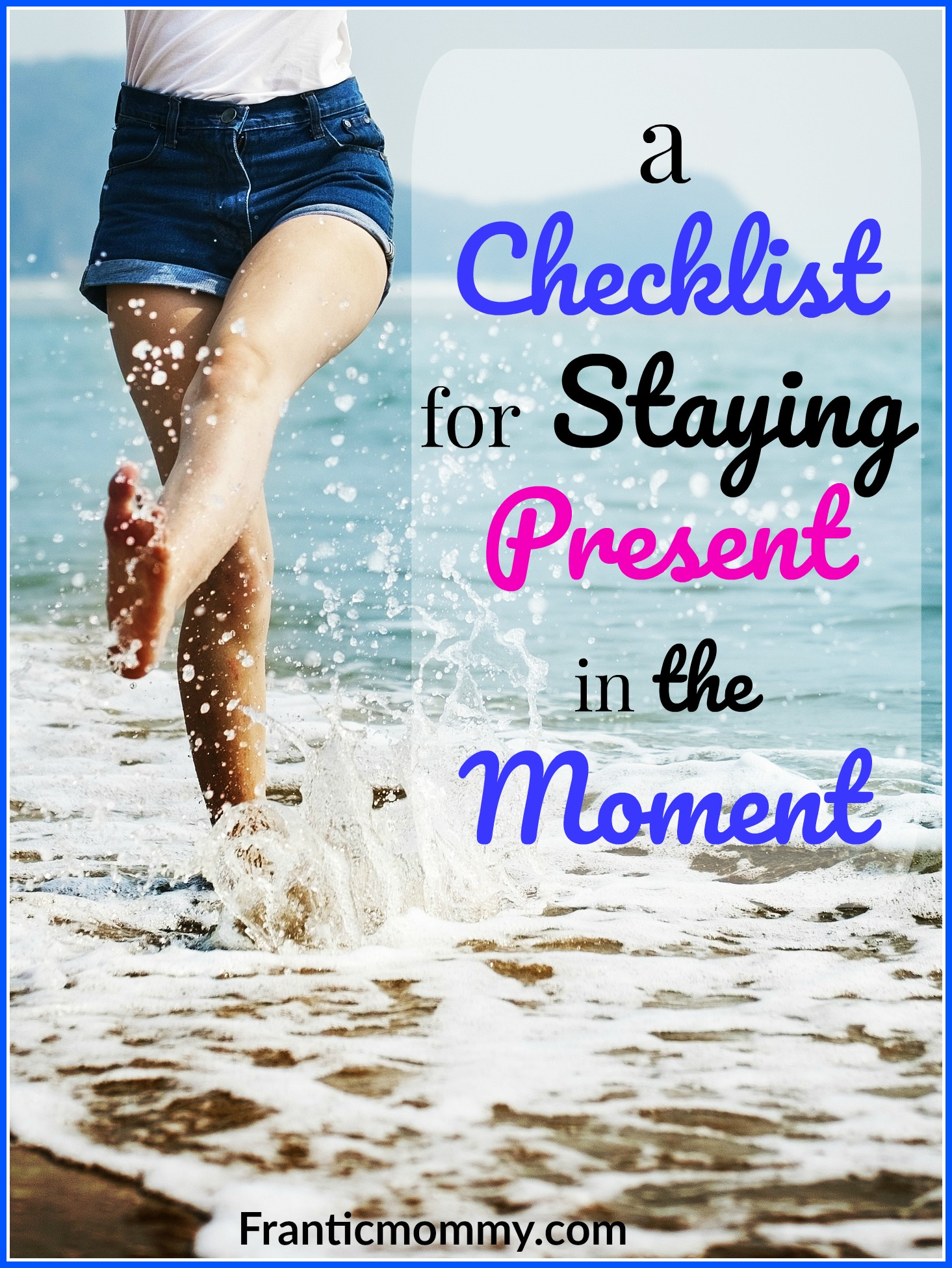 A Checklist For Staying Present in the Moment