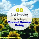 63 Best Practices for being a Decent Human Being