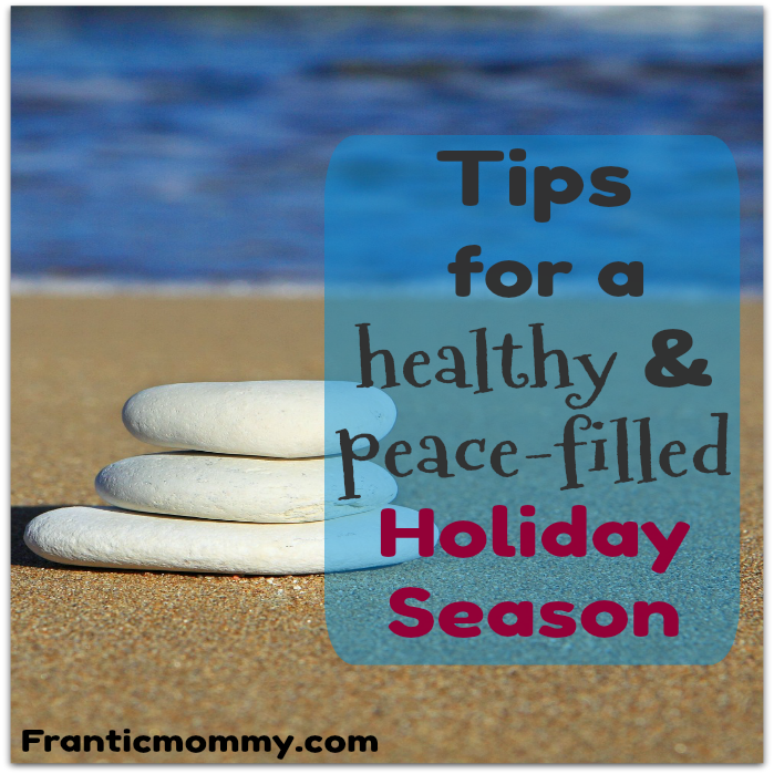 Tips for a healthy and peace-filled Holiday Season