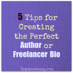 5 Tips for Creating the Perfect Author or Freelancer Bio