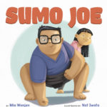A Diverse Picture Book that Empowers Girls to be Confident | Sumo Joe by Mia Wenjen