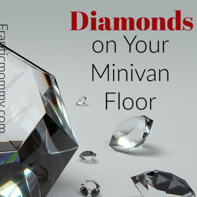Diamonds on Your Minivan Floor