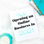Tips for Opening an Online Business in 2021
