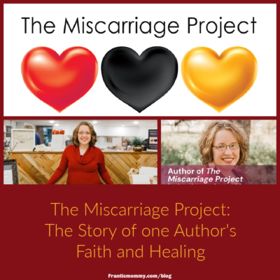 The Miscarriage Project: The Story of one Author's Faith and Healing